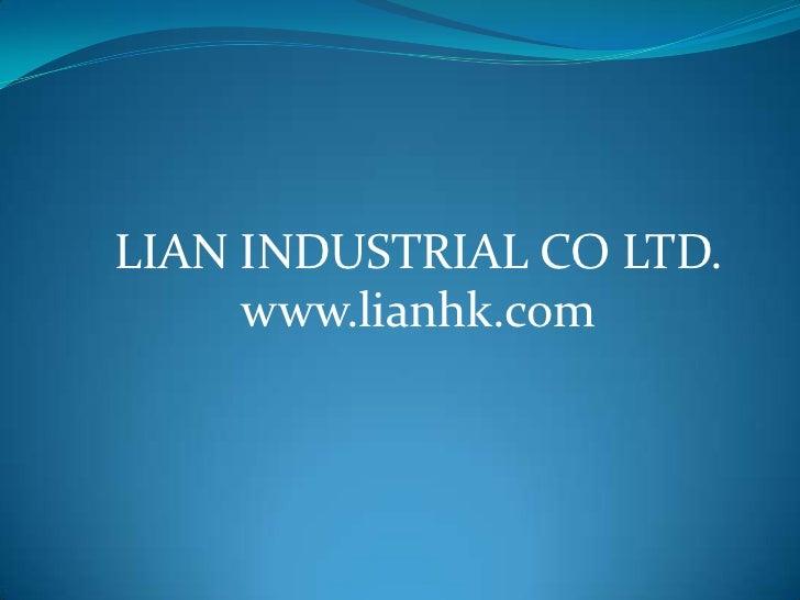 LIAN INDUSTRIAL CO LTD.     www.lianhk.com