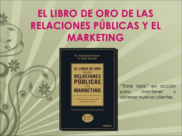 """"""" Think tank"""" en acción para mantener y obtener nuevos clientes. EL LIBRO DE ORO DE LAS RELACIONES PÚBLICAS Y EL MARKETING"""