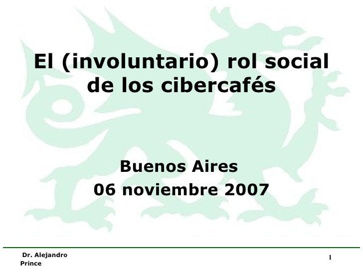 El (involuntario) rol social de los cibercafés Buenos Aires  06 noviembre 2007