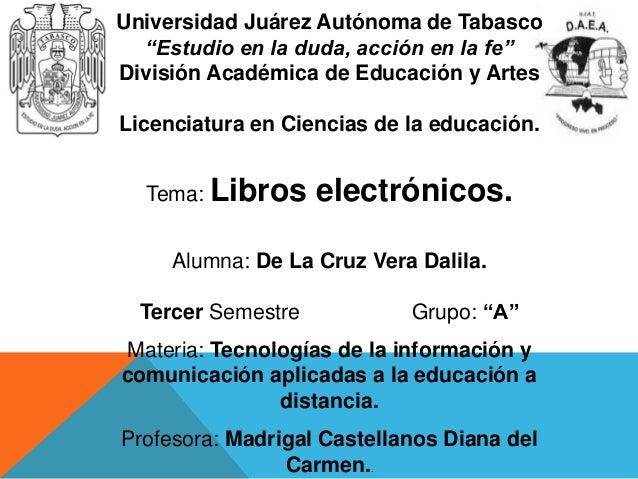 """Universidad Juárez Autónoma de Tabasco """"Estudio en la duda, acción en la fe"""" División Académica de Educación y Artes Licen..."""