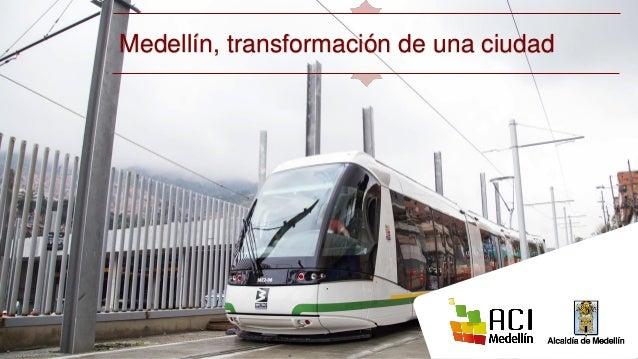 Medellín, transformación de una ciudad