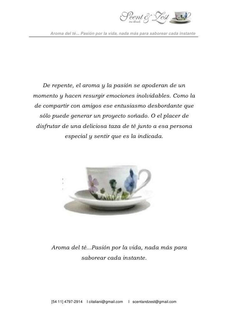 Aroma del té... Pasión por la vida, nada más para saborear cada instante        De repente, el aroma y la pasión se apoder...