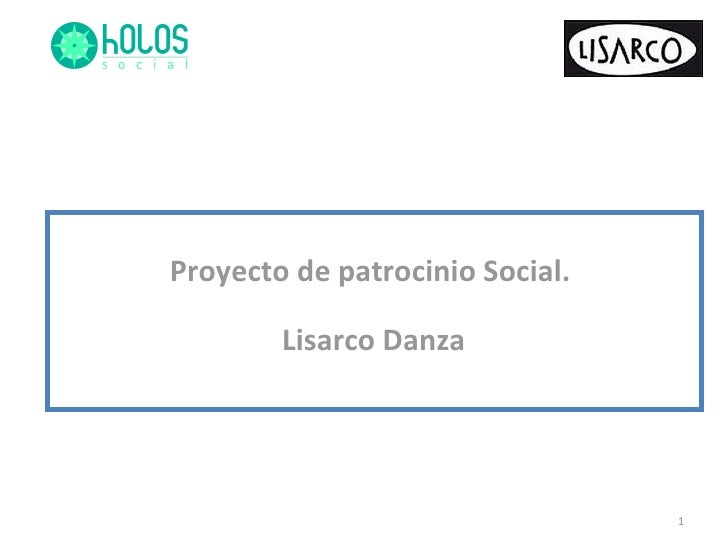Proyecto de patrocinio Social. Lisarco Danza