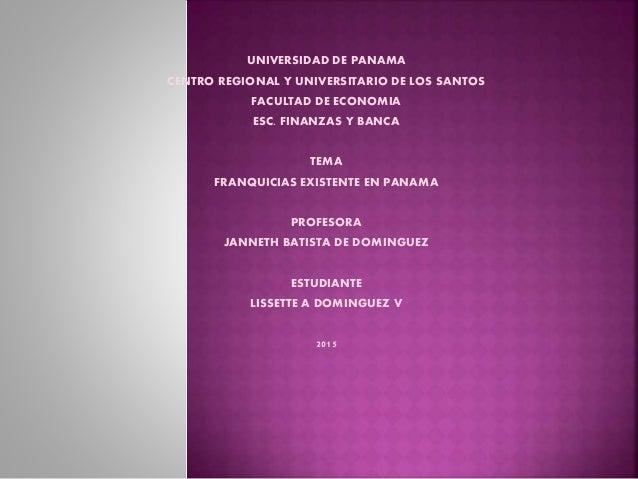 UNIVERSIDAD DE PANAMA CENTRO REGIONAL Y UNIVERSITARIO DE LOS SANTOS FACULTAD DE ECONOMIA ESC. FINANZAS Y BANCA TEMA FRANQU...