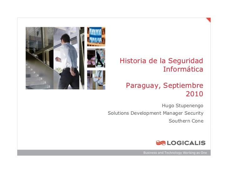 Historia de la Seguridad                 Informática       Paraguay, Septiembre                       2010                ...