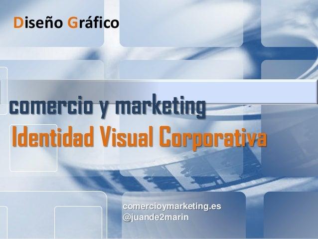 comercioymarketing.es @juande2marin comercio y marketing Identidad Visual Corporativa Diseño Gráfico