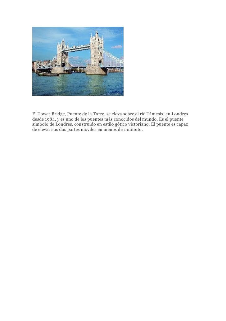 El Tower Bridge, Puente de la Torre, se eleva sobre el rió Támesis, en Londres desde 1984, y es uno de los puentes más con...