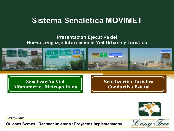 Sistema Señalética MOVIMET                          Presentación Ejecutiva del               Nuevo Lenguaje Internacional ...
