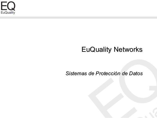 EuQuality NetworksSistemas de Protección de Datos