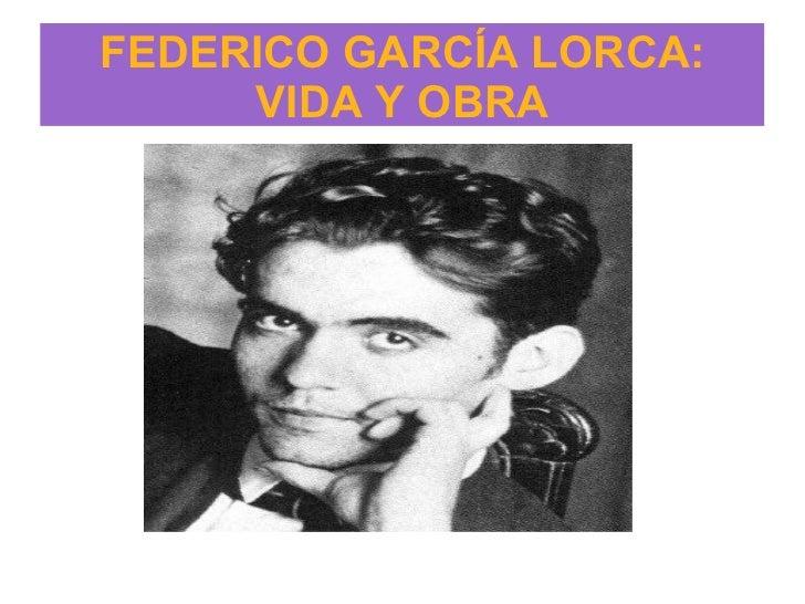 FEDERICO GARCÍA LORCA:     VIDA Y OBRA