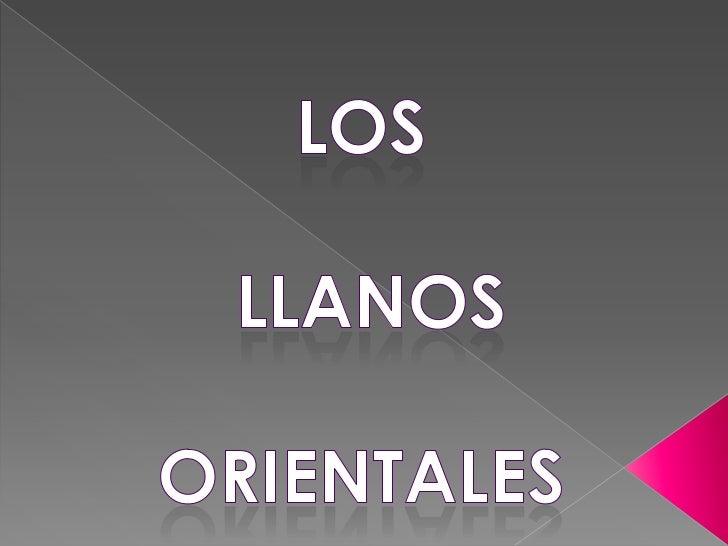 Los<br /> llanos <br />orientales<br />
