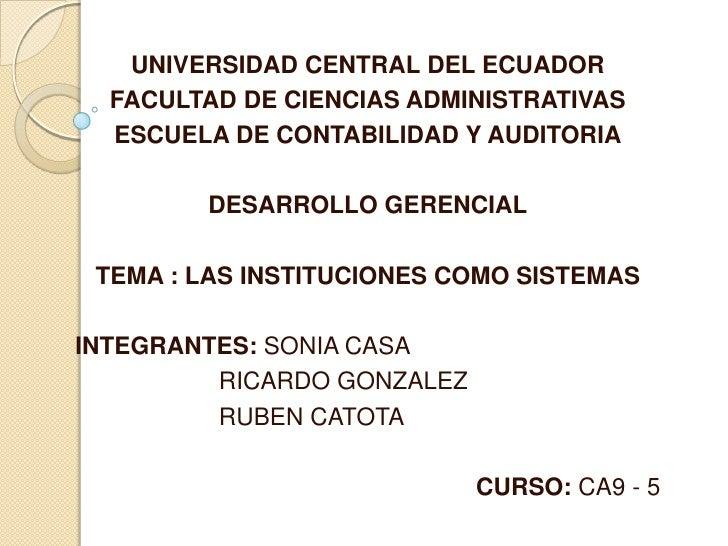 UNIVERSIDAD CENTRAL DEL ECUADOR FACULTAD DE CIENCIAS ADMINISTRATIVAS ESCUELA DE CONTABILIDAD Y AUDITORIA DESARROLLO GERENC...