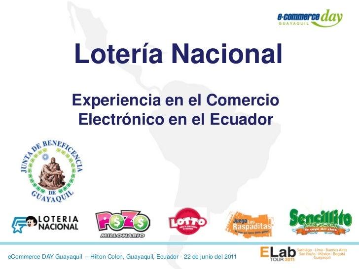 Lotería Nacional                      Experiencia en el Comercio                       Electrónico en el EcuadoreCommerce ...