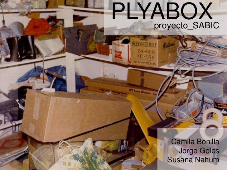 PLYABOX  proyecto_SABIC     Camila Bonilla       Jorge Goles    Susana Nahum