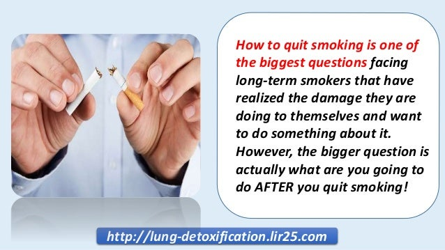 How to Quit Smoking - Clean Your Lungs of Toxins