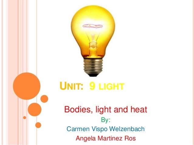 UNIT: 9 LIGHTBodies, light and heatBy:Carmen Vispo WelzenbachAngela Martinez Ros