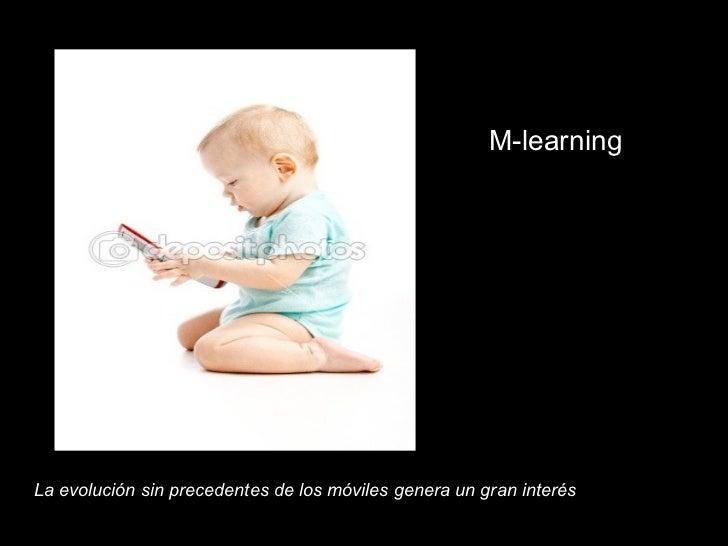 M-learningLa evolución sin precedentes de los móviles genera un gran interés