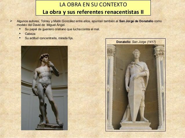 LA OBRA EN SU CONTEXTO La obra y sus referentes renacentistas II   Algunos autores, Tolnay y Matín González entre ellos, ...