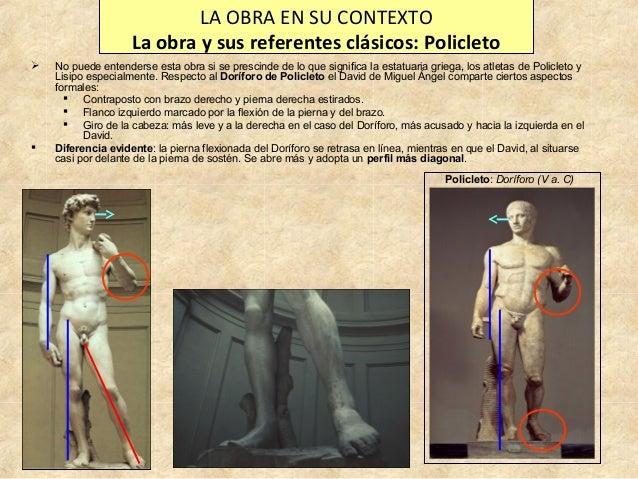 LA OBRA EN SU CONTEXTO La obra y sus referentes clásicos: Policleto     No puede entenderse esta obra si se prescinde de...