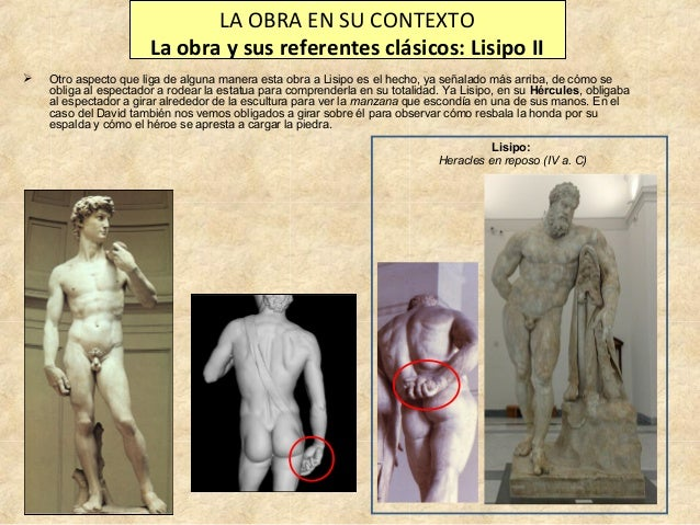 LA OBRA EN SU CONTEXTO La obra y sus referentes clásicos: Lisipo II   Otro aspecto que liga de alguna manera esta obra a ...