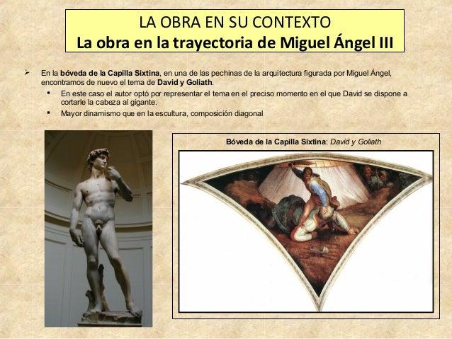 LA OBRA EN SU CONTEXTO La obra en la trayectoria de Miguel Ángel III   En la bóveda de la Capilla Sixtina, en una de las ...