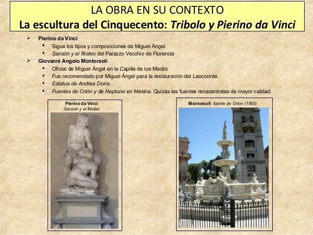 LA OBRA EN SU CONTEXTO La escultura del Cinquecento: Tribolo y Pierino da Vinci     Pierino da Vinci  Sigue los tipos y...