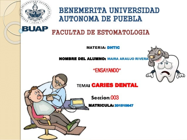 BENEMERITA UNIVERSIDAD AUTONOMA DE PUEBLA FACULTAD DE ESTOMATOLOGIA MATERIA: DHTIC NOMBRE DEL ALUMNO: MAIRA ARAUJO RIVERA ...
