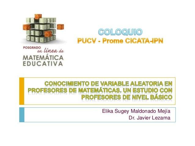 Elika Sugey Maldonado Mejía           Dr. Javier Lezama