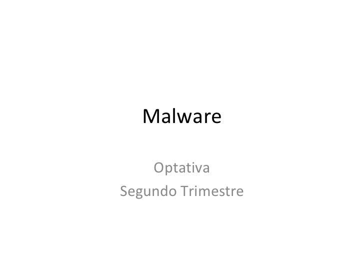Malware Optativa Segundo Trimestre