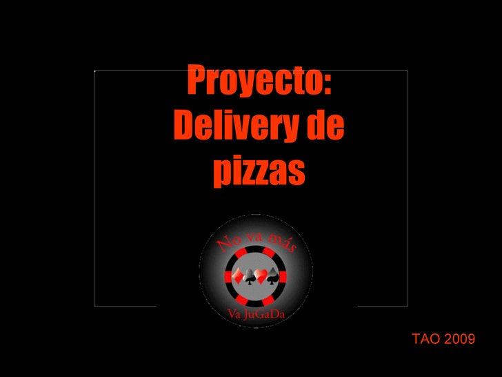 Proyecto: Delivery de pizzas TAO 2009