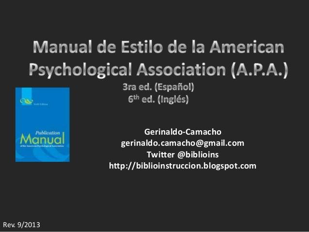Gerinaldo-Camacho gerinaldo.camacho@gmail.com Twitter @biblioins http://biblioinstruccion.blogspot.com  Rev. 9/2013