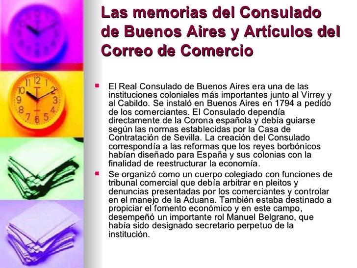 Las memorias del Consulado de Buenos Aires y Artículos del Correo de Comercio <ul><li>El Real Consulado de Buenos Aires er...
