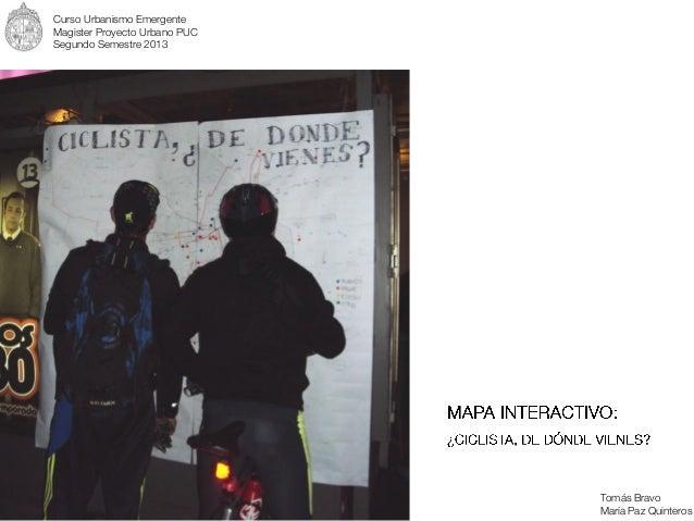 Curso Urbanismo Emergente Magister Proyecto Urbano PUC Segundo Semestre 2013  Tomás Bravo María Paz Quinteros