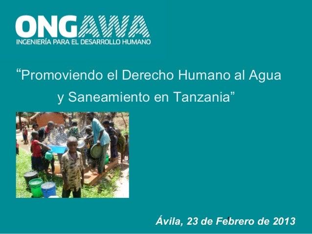 """""""Promoviendo el Derecho Humano al Agua     y Saneamiento en Tanzania""""                                  1                  ..."""