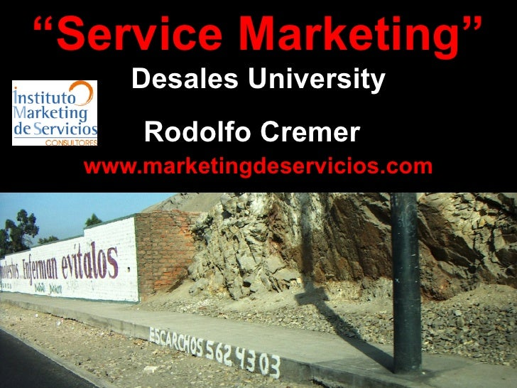""" Service Marketing"" Desales University Rodolfo Cremer   www.marketingdeservicios.com"