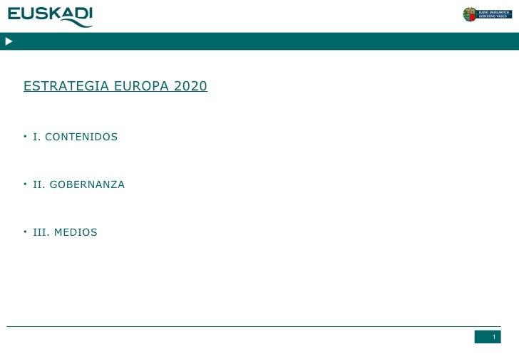 SAVING AND ENERGY EFFICIENCY AS A PRIORITY <ul><li>ESTRATEGIA EUROPA 2020 </li></ul><ul><li>I. CONTENIDOS  </li></ul><ul><...