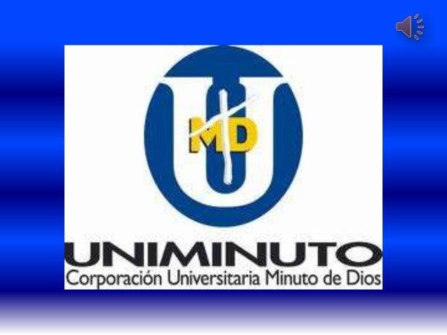 El sistema universitario UNIMINUTOinspirado en Evangelio, la espiritualidadEudista y la Obra Minuto de Dios,agrupa institu...