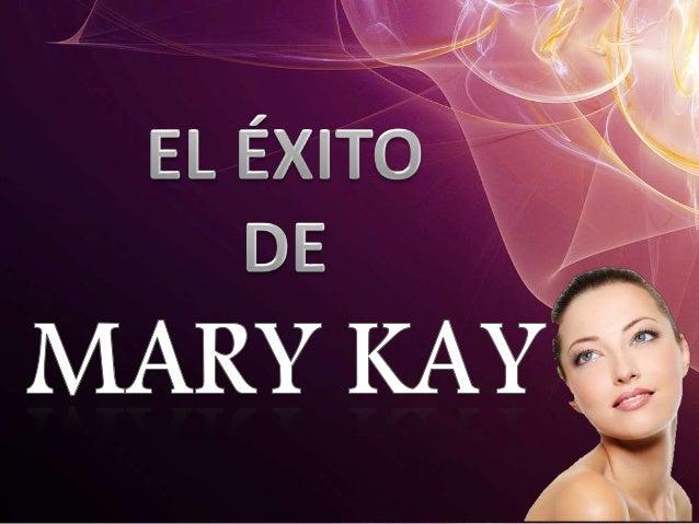• Mary Kay Alrededor del mundo. • Maquillajes • Piel Perfecta • Fragancias • Hombre Perfecto • Logros Mary Kay • La cienci...