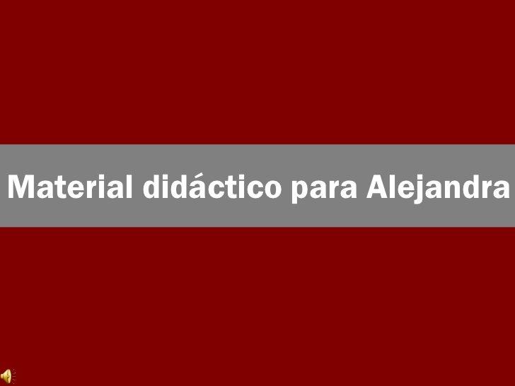 Material   didáctico   para Alejandra