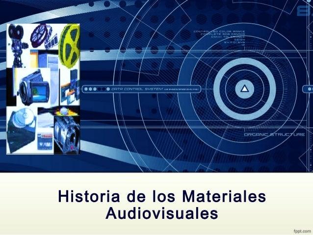 Historia de los Materiales Audiovisuales