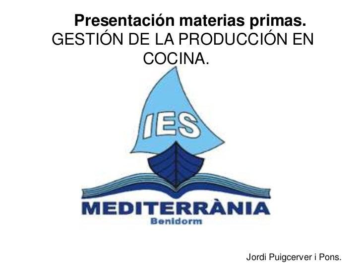 Presentaci n materias primas gpc - Aprovisionamiento de materias primas en cocina ...