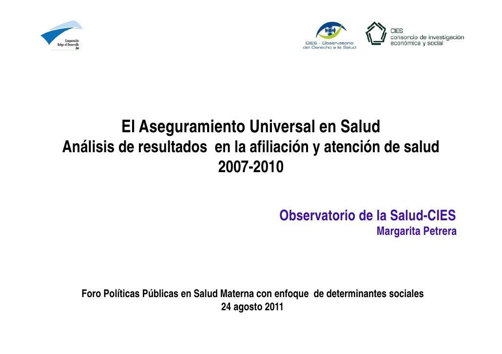 El Aseguramiento Universal en SaludAnálisis de resultados en la afiliación y atención de salud                       2007-...