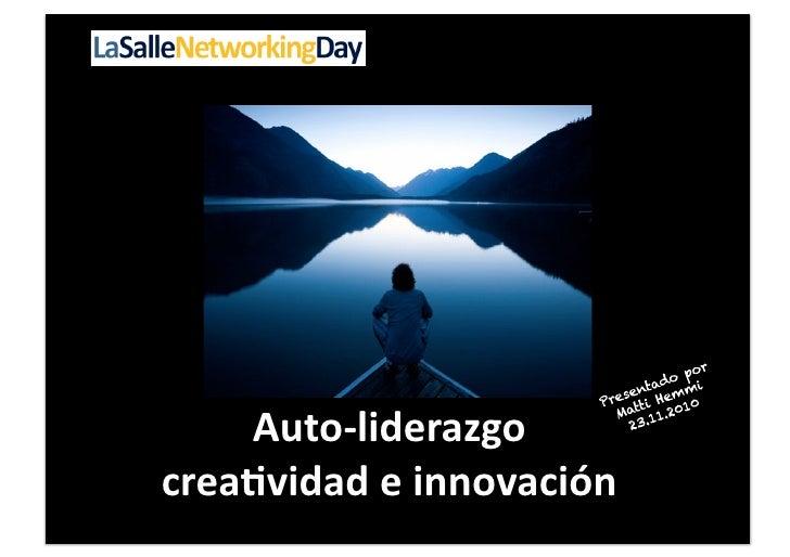 Auto-‐liderazgo  crea0vidad e innovación