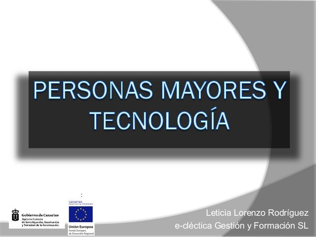 PROYECTO I+D+I SUBVENCIONADO POR:  Leticia Lorenzo Rodríguez e-cléctica Gestión y Formación SL  !  !