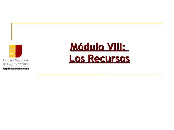 Módulo VIII:Los Recursos