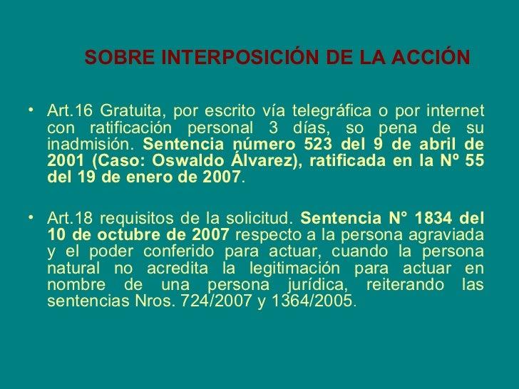 SOBRE INTERPOSICIÓN DE LA ACCIÓN   <ul><li>Art.16 Gratuita, por escrito vía telegráfica o por internet con ratificación pe...