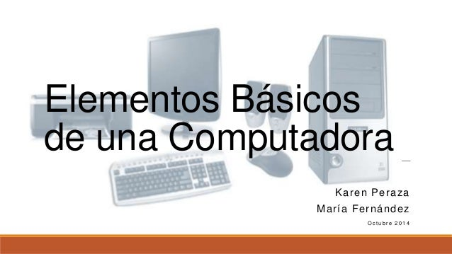 Elementos B Sicos De Una Computadora