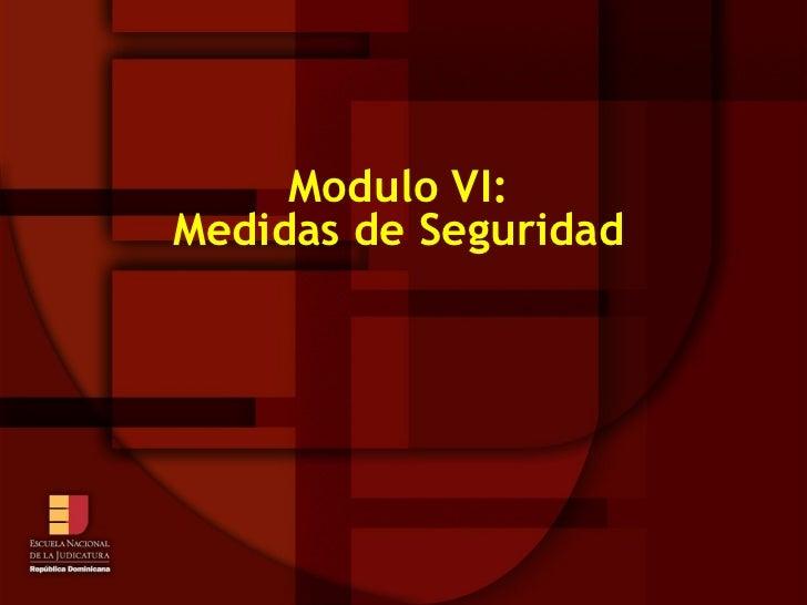 Modulo VI: Medidas de Seguridad
