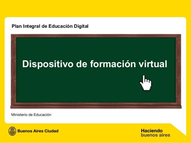 Dispositivo de formación virtual Plan Integral de Educación Digital