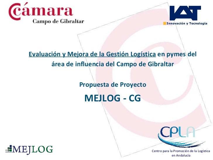 Evaluación y Mejora de la Gestión Logística  en pymes del área de influencia del Campo de Gibraltar Propuesta de Proyecto ...